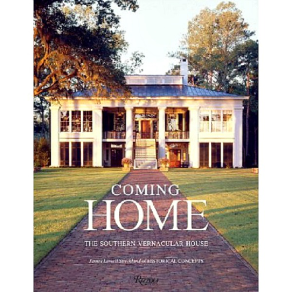 coming home the southern vernacular house by jim